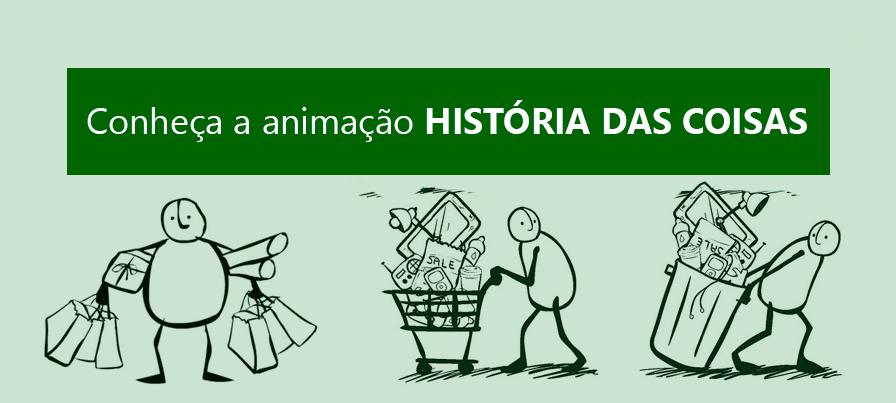 Conheça a animação: História das Coisas