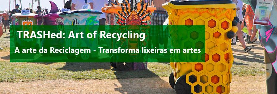 O projeto TRASHed: Art of Recycling